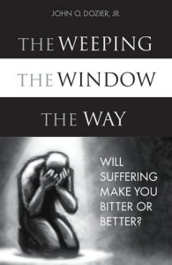 The Weeping, the Window, the Way by John Dozier book image